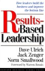 Results-Based Leadership by Dave Ulrich
