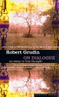 On Dialogue - An Essay in Free Thought by Robert Grudin
