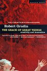 The Grace of Great Things by Robert Grudin