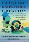 Enabling Knowledge Creation by Georg Von Krogh, Kazuo Ichijo, Ikujiro Nonaka