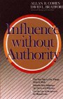 Influence without Authority by Allan R. Cohen, David L. Bradford