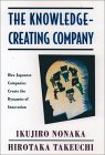 The Knowledge-Creating Company by Ikujiro Nonaka, Hirotaka Takeuchi