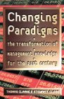 Changing Paradigms by Thomas Clarke, Stewart Clegg