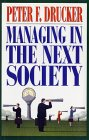 Managing in the Next Society by Peter F. Drucker