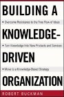 Building a Knowledge Driven Organization by Bob Buckman