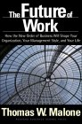 The Future of Work by Thomas W. Malone