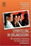 Storytelling in Organizations by John Seely Brown, Katalina Groh, Laurence Prusak, Steve Denning