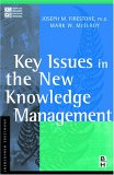 Key Issues in the New Knowledge Management by Joseph M. Firestone, Mark W. McElroy