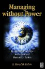 Managing without Power by R. Meredith Belbin