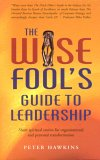 The Wise Fools Guide to Leadership by Peter Hawkins