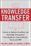 Winning the Knowledge Transfer Race by Michael J. English and William (Bill) H. Baker, Jr.