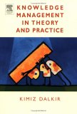 Knowledge Management in Theory and Practice by Kimiz Dalkir