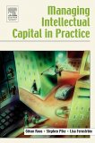 Managing Intellectual Capital in Practice by Göran Roos, Stephen Pike, Lisa Fernstrom