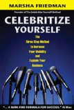 Celebritize Yourself by Marsha Friedman