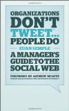 Organizations Dont Tweet, People Do by Euan Semple