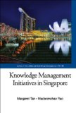 Knowledge Management Initiatives in Singapore by Madanmohan Rao, Margaret Tan