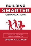 Building Smarter Organizations by Gordon Vala-Webb