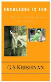 Knowledge is Fun by G.S.Krishnan