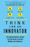 Think like an Innovator by Paul Sloane